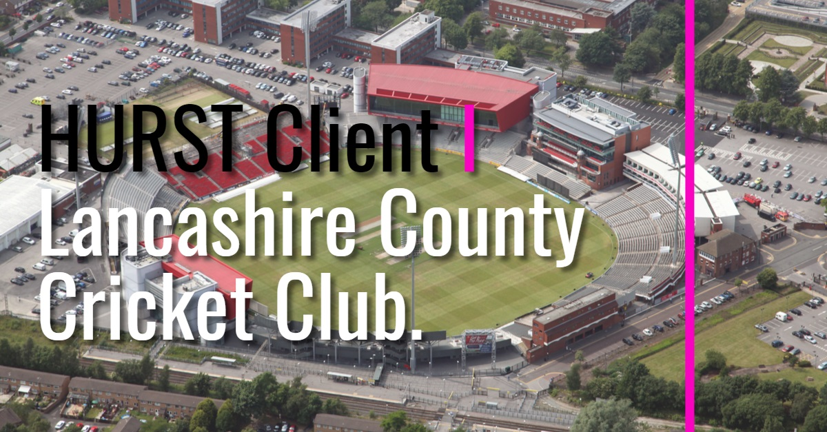 HURST Client Lancashire Cricket Club