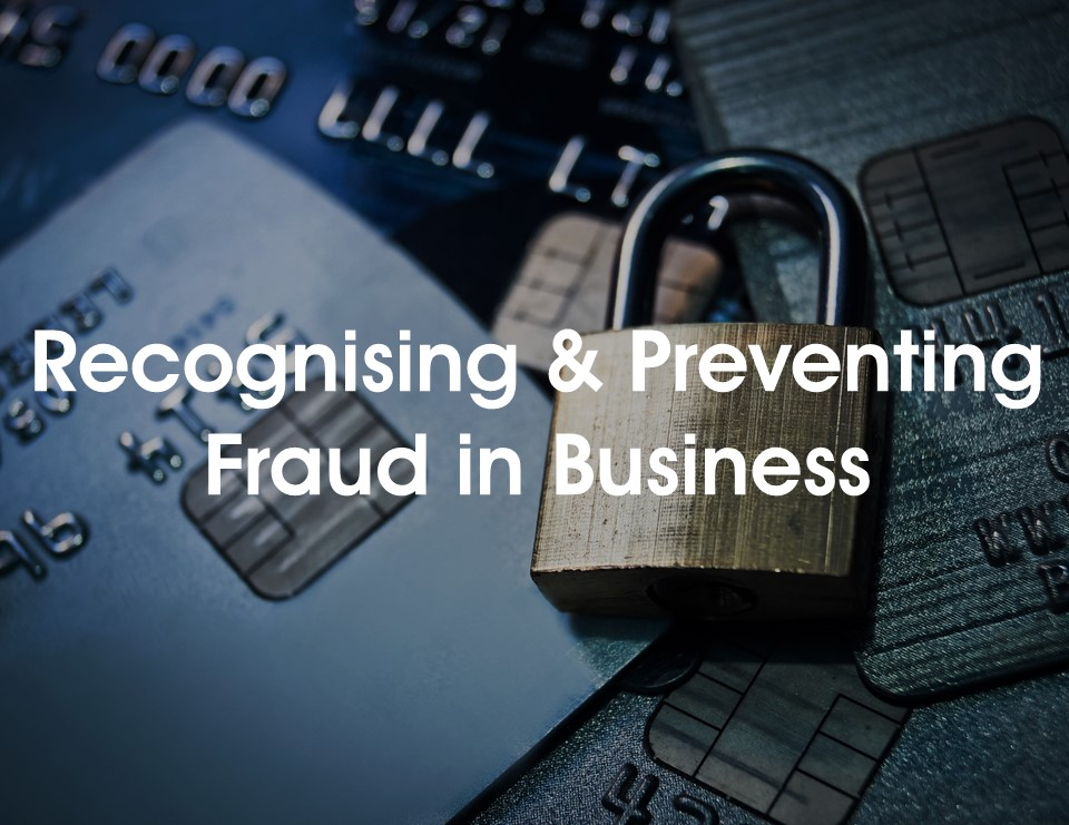 recognising-and-preventing-fraud-in-business