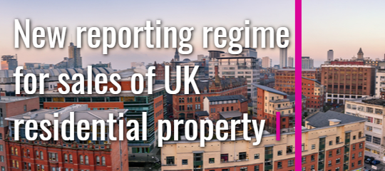New reporting regime for sales of UK residential property