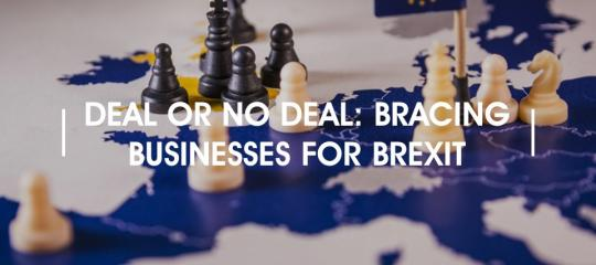 deal or no deal: bracing businesses for brexit