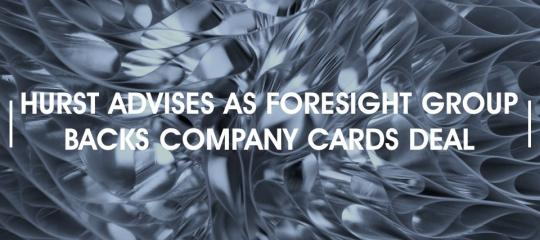 hurst-advise-as-foresight-backs-company-cards-deal