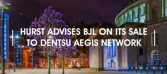 hurst-advises-bjl-on-its-sale-to-dentsu-aegis-network