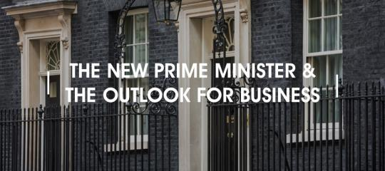 the-new-prime-minister-and-the-outlook-for-business