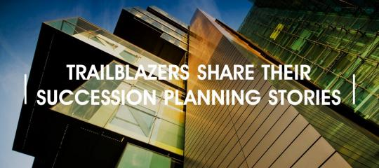 trailblazers-share-their-succession-planning-stories