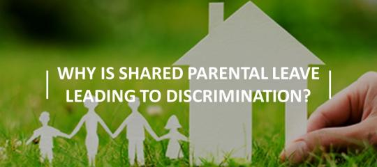 why-shared-parental-leave-leading-to-discrimination