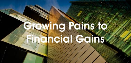 growing-pains-to-financial-gains