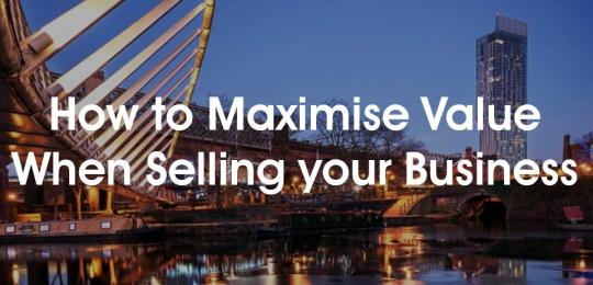 how-to-maximise-value-when-selling-a-business.