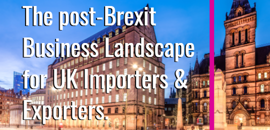 The post-Brexit Business Landscape for UK Importers & Exporters