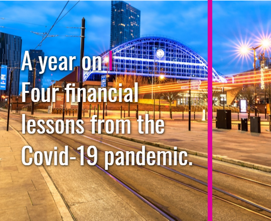 A year on – four financial lessons from the Covid-19 pandemic