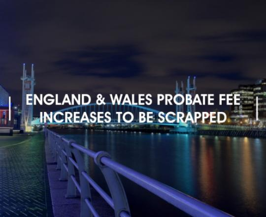 england-and-wales-probate-fee-increases-to-be-scrapped