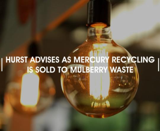 hurst-advises-as-mercury-recycling-is-sold-to-mulberry-waste