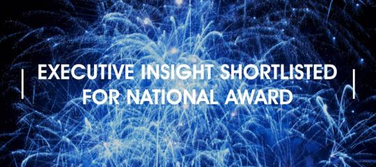 executive insight shortlisted for national award