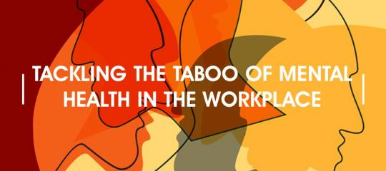 tackling-the-taboo-of-mental-health-in-the-workplace